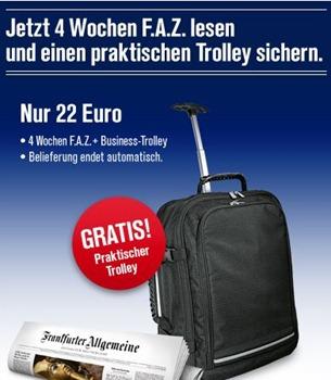 faz 4 Wochen F.A.Z und Reisetrolley für 22 Euro – Belieferung endet automatisch