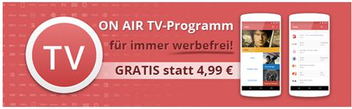 Bild zu Android App: nur heute TV Programm ON AIR komplett gratis statt sonst 4,99€