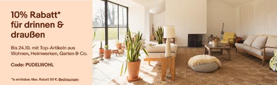PUDELWOHL Jetzt -10% auf Produkte der Kategorien Möbel Wohnen, Garten Terrasse und Heimwerker von aus[...]