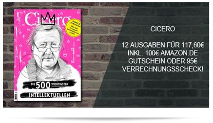 """Bild zu Jahresabo (12 Ausgaben) """"Cicero"""" für 117,60€ inklusive einem 100€ Amazon.de Gutschein oder 95€ Verrechnungsscheck"""