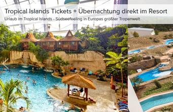 Bild zu [Super] 2 Tage Tropical Islands inkl. Übernachtung ab 41,65 € pro Person